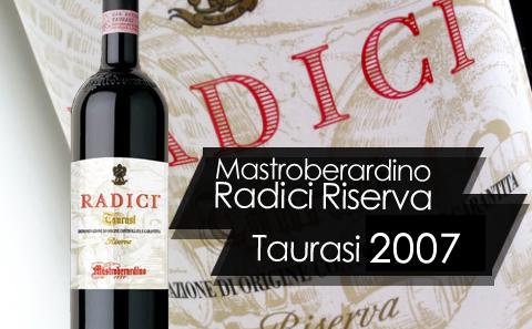 【世纪珍藏】Mastroberardino Radici Riserva Taurasi DOCG 2007