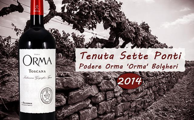 【准膜拜】Tenuta Sette Ponti Podere Orma Bolgheri 2014