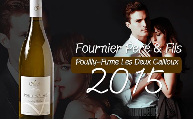 【推倒系】Fournier Pere & Fils Pouilly-Fume Les Deux Cailloux 2015