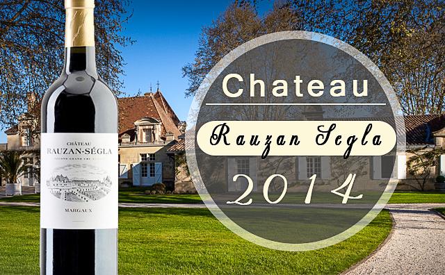 【名庄盛宴】Chateau Rauzan-Segla 2014