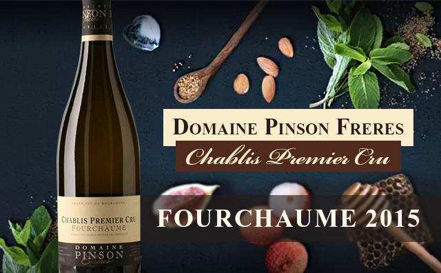 【超值一级园】Domaine Pinson Freres Fourchaume Chablis Premier Cru 2015
