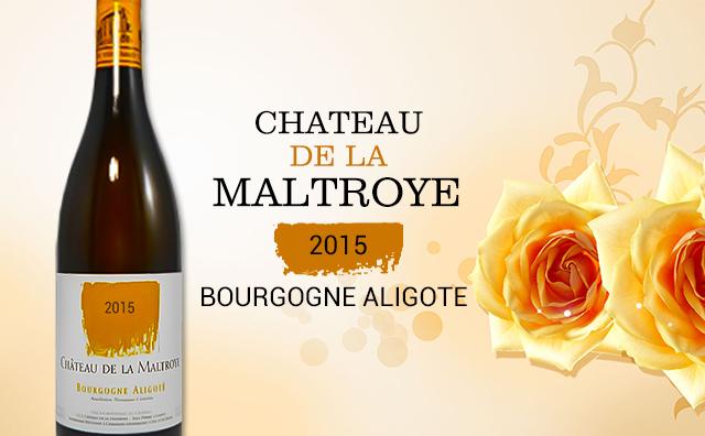 【五星年份】Chateau de la Maltroye Bourgogne Aligote 2015